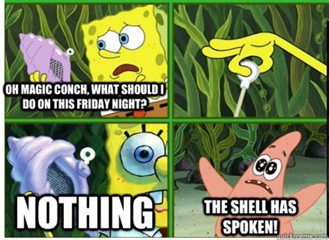 Spongebob Magic Meme - nothing magic conch shell quickmeme