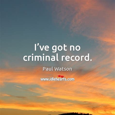 I Got A Criminal Record Don T Be Afraid To Speak Up