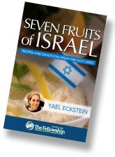 7 fruits of israel the fellowship 7 fruits of israel recipes and devotions