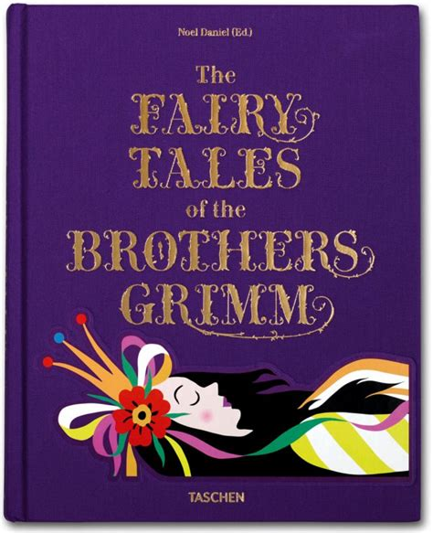 the original folk and tales of grimm brothers the complete edition books the tales of the brothers grimm taschen books