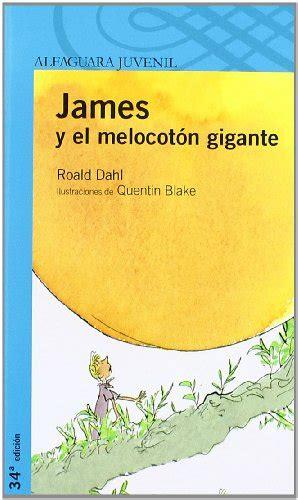 descargar james y el melocoton gigante james and the giant peach libro e bajar ebook dahl roald james y el melocot 243 n gigante en formato pdf mobi epub txt