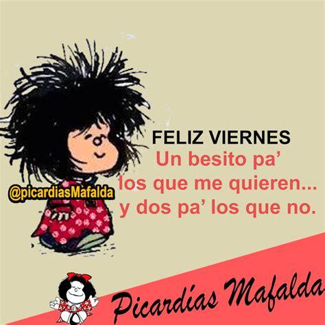 imagenes de feliz viernes memes mundo de postales feliz viernes malfalda pinterest