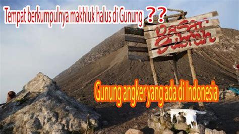 gunung angker    indonesia apakah