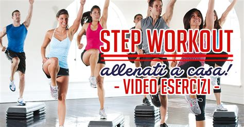 workout a casa step esercizi per allenarsi a casa workout italia