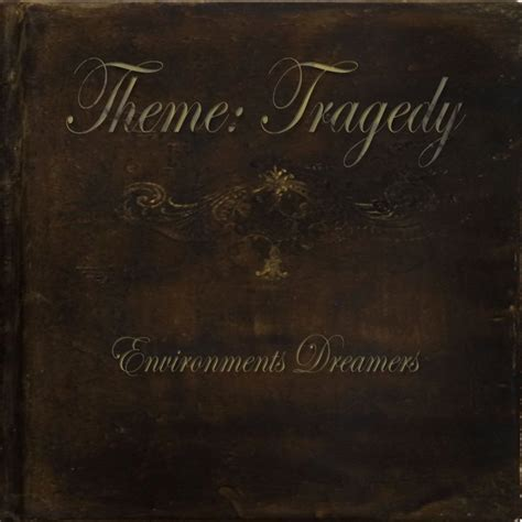 tragic themes in western literature environments dreamers by theme tragedy