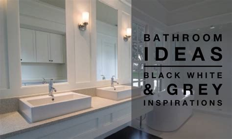 Black White Grey Bathroom Ideas by Bathroom Ideas Black White Grey Colour Palette