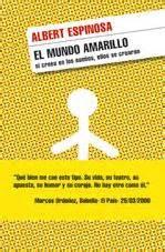 el mundo amarillo 8483469073 el mundo amarillo albert espinosa los conejos literarios
