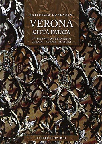 libreria cortina verona verona citt 224 fatata itinerari attarverso colori forme
