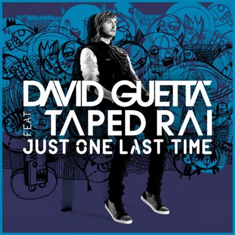 just one last time testo david guetta ft taped just one last time
