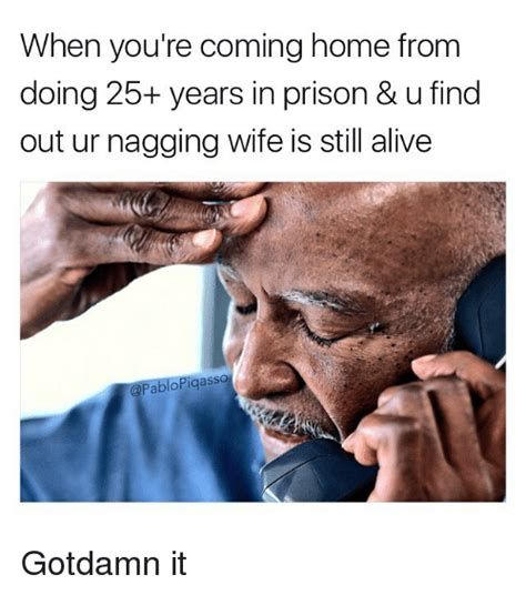 Nagging Girlfriend Meme - 25 best memes about nagging wife nagging wife memes