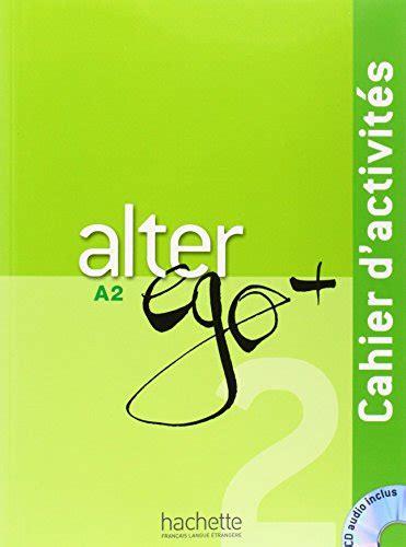alter ego livre 2011558123 alter ego livre de l 233 l 232 ve per le scuole superiori con dvd rom corsi di lingue straniere