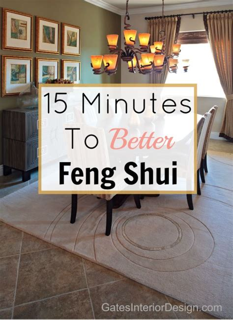 Feng Shui Ways To Better by 15 Minutes To Better Feng Shui I Need To And Tips