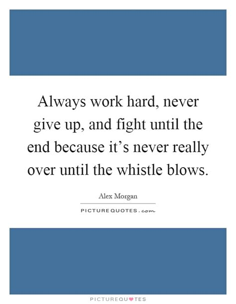 Because It S You 02 End always work never give up and fig by alex like success