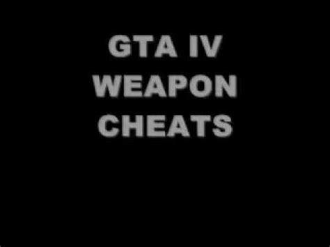 gta 4 cheat codes guns gta 4 weapon cheats youtube