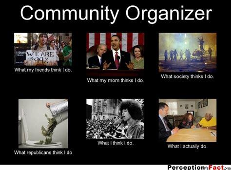 What I Do Meme - community organizer what people think i do what i