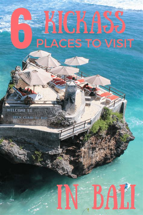 kickass places  visit  bali travel lush