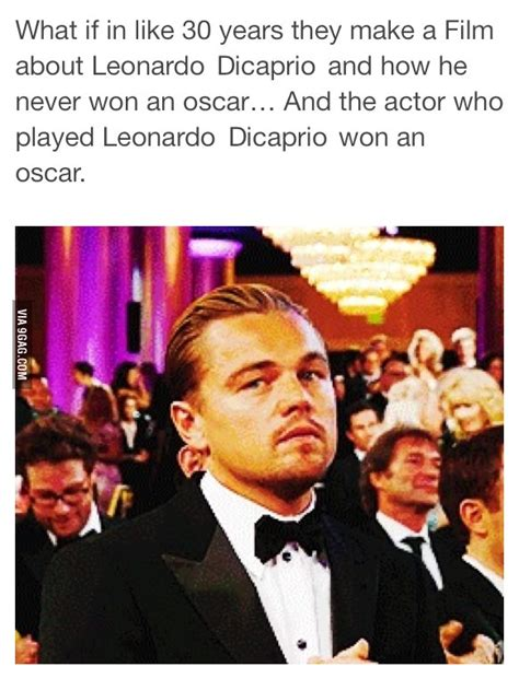 Film Won Oscar | what if in like 30 years they make a film about leonardo
