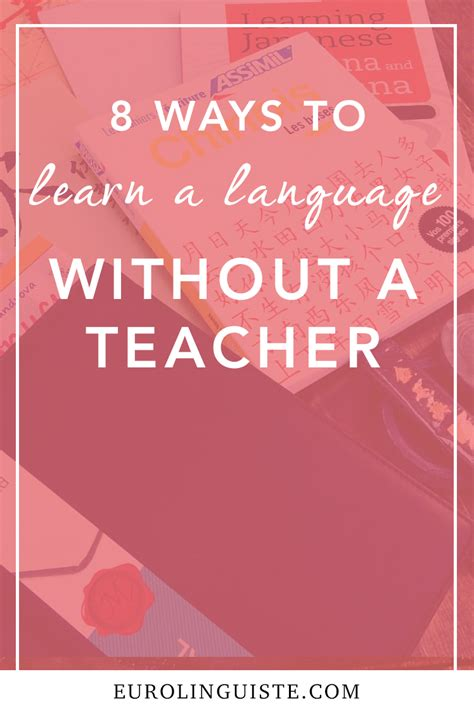 8 Ways To Learn To Your by 8 Ways To Learn A Language Without A Eurolinguiste