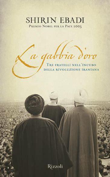 la gabbia d oro la gabbia d oro di shirin ebadi recensione libro