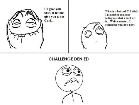 Challenge Accepted Meme Generator - image 114945 challenge accepted know your meme