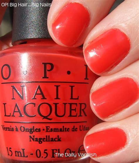 Big Hair Big Nails Nlt21 Opi opi big hair big nails the daily varnish