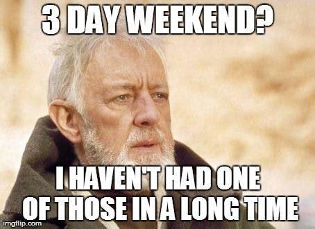 3 Day Weekend Meme - 20 best 3 day weekend memes sayingimages com