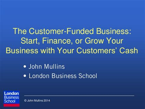 the customer funded business by mullins