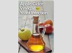 How to Cure Yeast Infection using Apple Cider Vinegar Apple Cider Vinegar Benefits For Skin