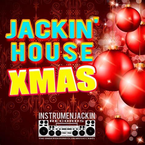 jackin house music jackin house xmas mp3 buy full tracklist