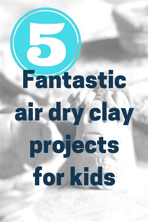craft ideas  kids  fantastic air drying clay projects