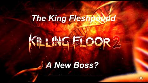 killing floor 2 king flesh pound killing floor 2 a new showing the king fleshpound