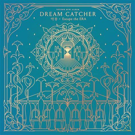dreamcatcher kpop you and i mv album review dream catcher escape the era you and i