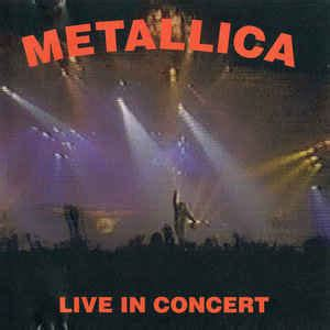 format live cd metallica live in concert cd at discogs