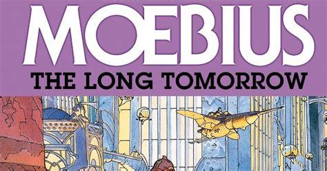 libro the long tomorrow el lector de historietas moebius the long tomorrow de moebius colecci 243 n m 233 tal hurlant