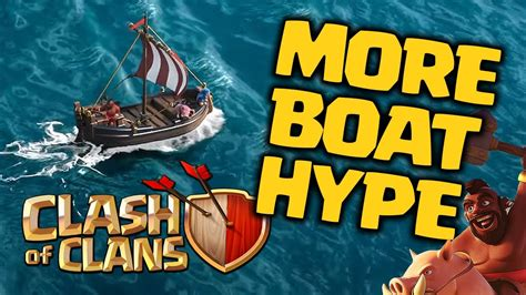 clash of clans boat videos clash of clans more boat hype clash with ash smashed