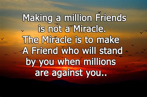 A Miracle 27 beautiful friendship quotes you would to