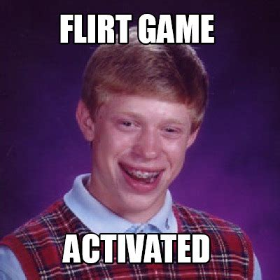 Meme Photos - meme creator flirt game activated meme generator at