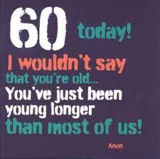Birthday Quotes For 60 Year 60th Birthday Sayings Quotes And Greetings Gifts