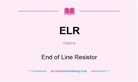 how end of line resistor works elr end of line resistor in undefined by acronymsandslang