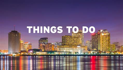things to do in new orleans on new years things to do in new orleans in may ticketmaster