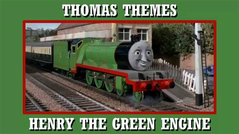 themes engine thomas themes henry the green engine youtube