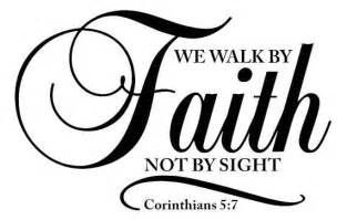 Wall Sayings For Bedroom corinthians 5 7 quot we walk by faith not by sight quot bible