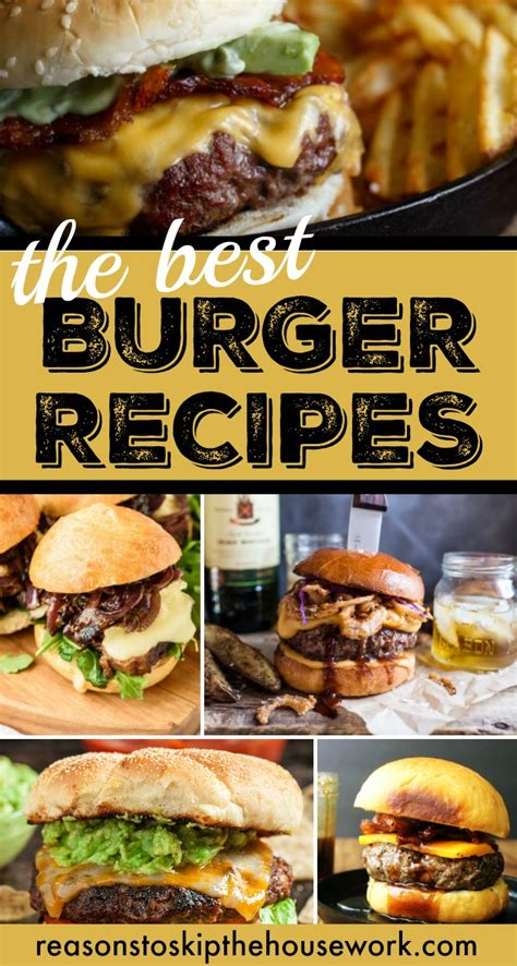 things to do with burgers for dinner burger recipes reasons to skip the housework