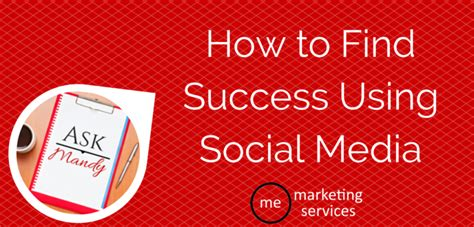 Find On Social Media Ask Mandy Q A How To Find Success Using Social Media Me Marketing Services