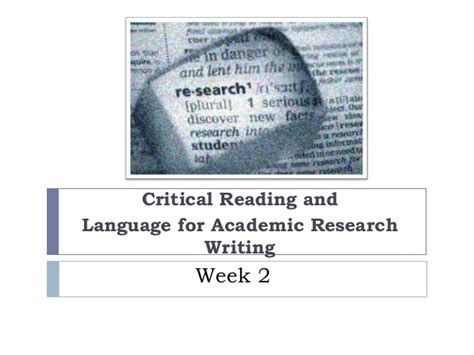 Critical Reading Essay by Week2b Pptslides Language For Research And Critical Reading Feb2014