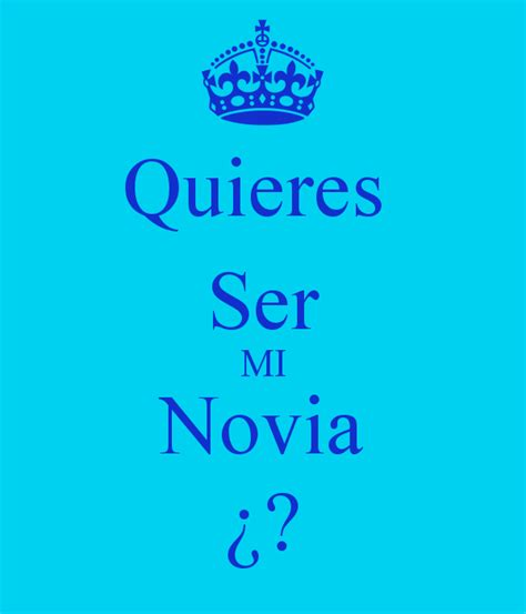 quieres ser mi novia quieres ser mi novia 191 keep calm and carry on image