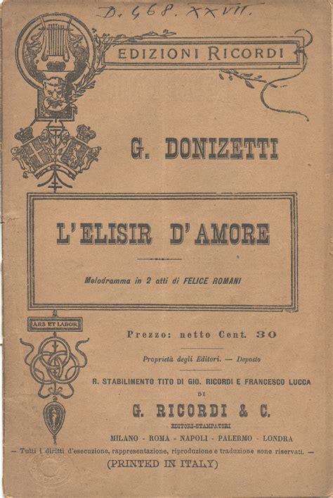 testo elisir d l elisir d di gaetano donizetti trama libretto e