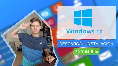 tutorial windows 10 en español descargar e instalar windows 10 32 y 64 bits original