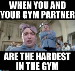 Gym Partner Meme - when you and your gym partner are the hardest on memegen