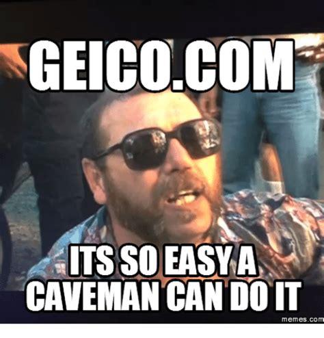 Easy Meme - 25 best memes about geico meme geico memes